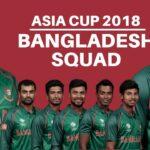 Bangladesh Squad for Asia Cup 2018 – Bangladesh Confirmed Squad