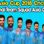India Squad for Asia Cup 2018 – India Squad Confirmed