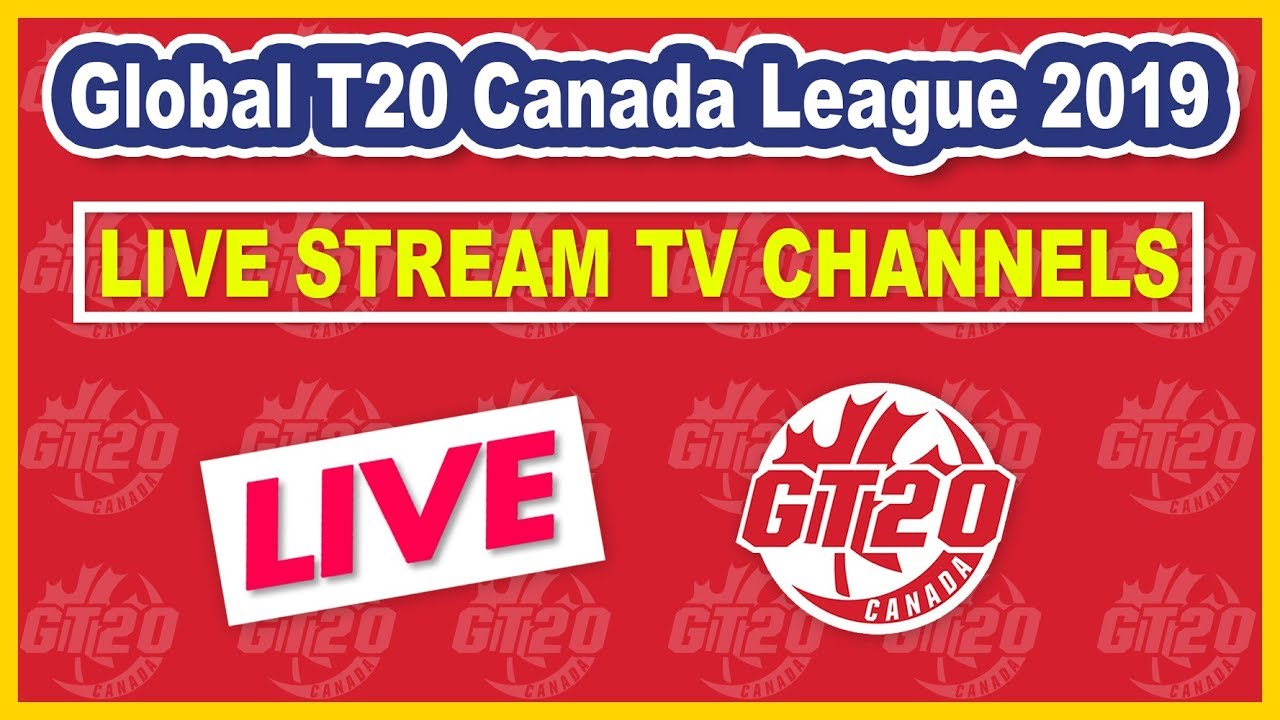 Global T20 Canada 2019 Live Streaming & TV Channel Broadcast